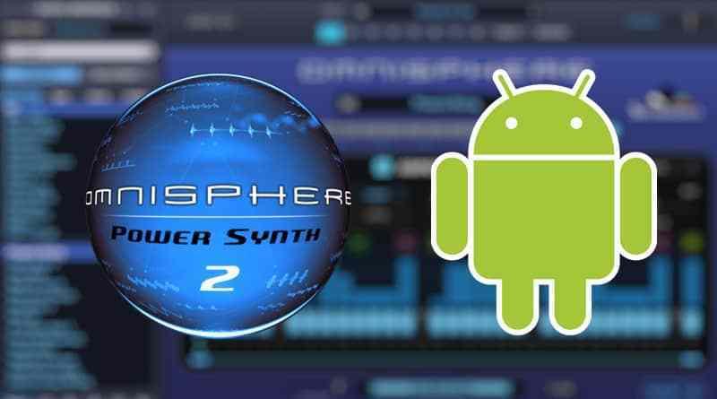 Omnisphere APK Android VST Crack Latest Free Download