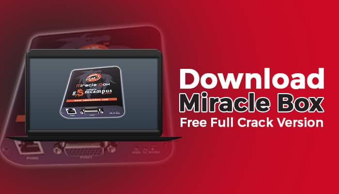Miracle Box 2021 Crack Incl Setup Tool Free Version Full Download